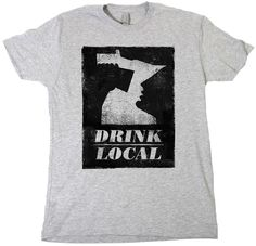 Drink Local MN T shirt Andrew Kiekhafer #beer #t #drink #alcohol #minnesota #shirt #mn #local
