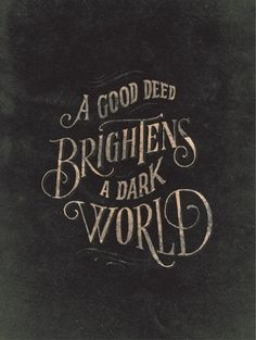 "Typeverything.com - ""A good deed"" by @joncontino.... - Typeverything #type"