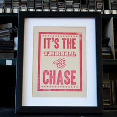 Traditional print poster based on typographic term wordplay by Lizzie Tyrer http://www.bloodyel.co.uk/product/thrill-of-the-chase