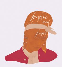Forgive and forget ~ ANONYMOUS MAG #year #oconnell #typography #2013 #forgive #james #illustration #fashion #forget #new