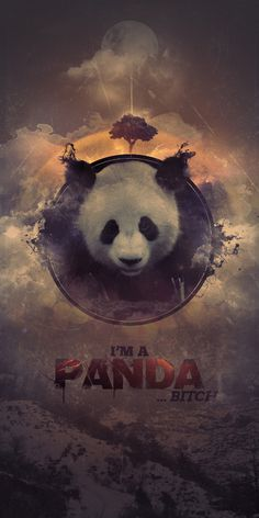 I'm A Panda by Everlong Design #wild #clouds #tree #photomanip #wilderness #panda #case #nature #poster #splatter #bitch