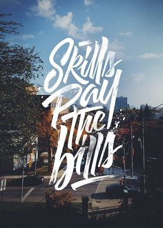 Skills pay the Bills | Hand lettering #typography #hand lettering #script