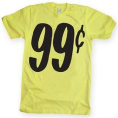 99cents_yellow1.jpg (400×400) #silkscreen #tshirt #shirt