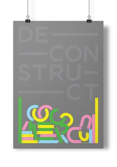 Poster Project #deconstruct #type #poster #yellow #blue #pink #green