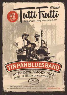 #poster #vintage #retro #lindyhop #swing #tinpanblues band #new york #tuttifrutti #micheletenaglia