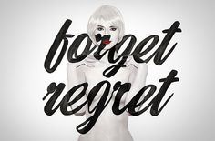 forget regret #jessica #walsh