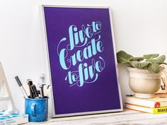 Inspiring hand lettering poster typography live to Create