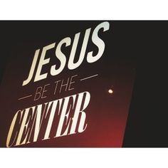Jesus be the Center #center #church #design #jesus #type #typography