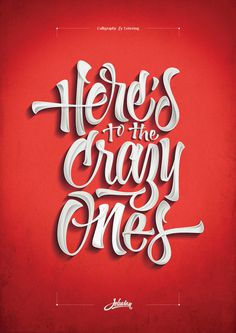 Here's to the crazy ones #typography #type #poster #lettering