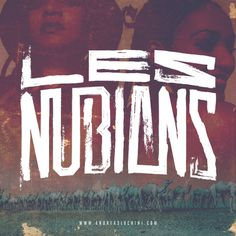 Les Nubians #lesnubians #france #hiphop #typography #branding #soul