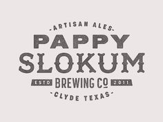 Dribbble - Pappy Slokum by Ryan Feerer #type #lettering #logo