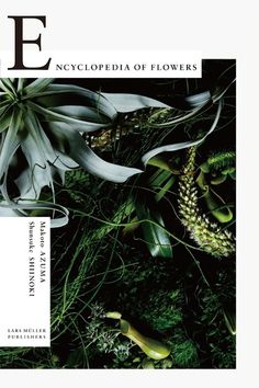 Encyclopedia of Flowers— Lars Müller Publishers #design #book #cover #flowersphotography #layout