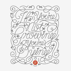 If you're not growing, you're dying. by Joel Felix - Skillshare #calligraphy #lettering
