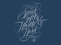Speak Softly & Hustle Hard - Lettering by Ryan Hamrick