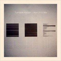Turntable Kitchen :: April 2012 Mix | Turntable Kitchen #music #cooking