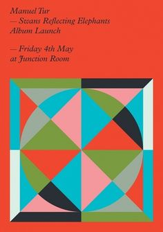 RA Tickets: Manuel Tur - Swans Reflecting Elephants Album Launch at Junction Room, London #print #flyer #geometry #shapes