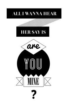 juccka #you #quote #lyrics #mine #song #u #are #poster #arctic #r #monkeys #typography