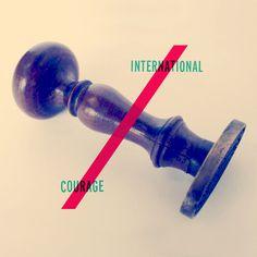INTERNATIONAL COURAGE