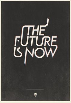 The future is now. #type #future #black #modern