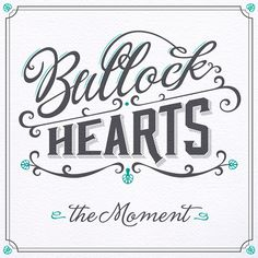 MarkusWreland_BullockHeartsSingle_3 #typography #logo #logotype #album art #album artwork #cd cover