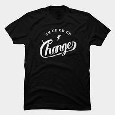 Ch Ch Ch Changes T Shirt By Koning Design By Humans #t-shirt #tee #changes #david #bowie #typography