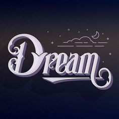 Dream! on Behance https://www.behance.net/gallery/20259195/Dream- #lettering #handlettering #typography #dream #night #stars #3d #moon