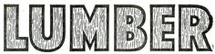 LUMBER #typography #type #vintage type
