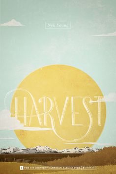 Poster design by Samantha Leigh Smith. Neil Young\'s Harvest for CBC Music\'s Top 100 Canadian Albums List.