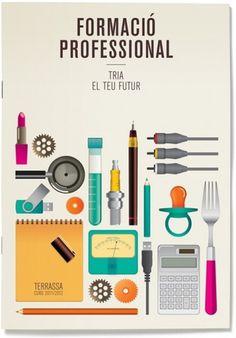 Txell Grà cia / Campanya Formació Professional a Terrassa 2011 #objects #school #design #graphic #book #illustration #education