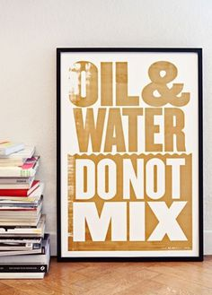 OIL & WATER DO NOT MIX #print #poster