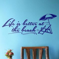 Life is better at the beach! Perfect wall sticker to for beach themed home decor--for a living room or beach house. http://cozywallart.com/ #wall #quotes