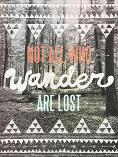 Not all who wander are lost by Wesley Bird (Classic)