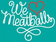 Meatball Lovers – Jason Wong – Friends of Type #type #meatballs