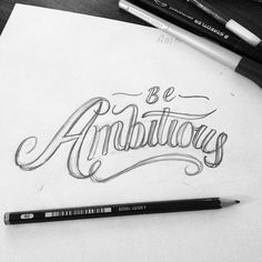 Be Ambitious Lettering #calligraphy #lettering #motivation #ambitious #sketch
