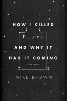 The Book Cover Archive: How I Killed Pluto and Why It Had It Coming, design by Oliver Munday #book covers #space #oliver munday #stars #cons