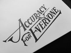 Accuracy for Everyone by Drew Melton #inspiration #design #awesome #typography
