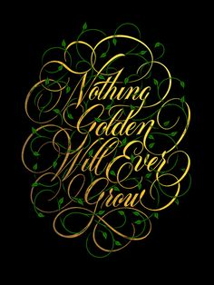 Nothing Golden #inspiration #creative #lettering #design #artists #art #hand #typography