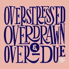 Overstresed Hand Lettering by Lachlan Philp