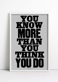 'You know more than you think you do' by Anthony Burrill. #lettering #burrill #anthony #poster #typography