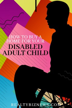 How To Buy A Home For Your Disabled Adult Child