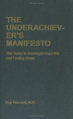 The Underachiever\'s Manifesto