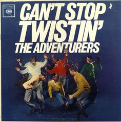 All sizes | Adventurers - Can't Stop Twistin' | Flickr - Photo Sharing! #album #record #cover #1960s #illustration #artwork