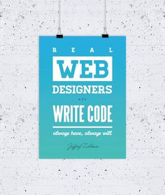 Web Designers Write Code poster #quote #zeldman #type