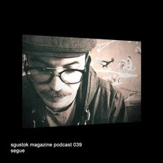 sgustok magazine podcast 039 segue #music #cover