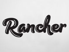 Dribbble - Rancher by Rob Clarke #type #lettering #hand