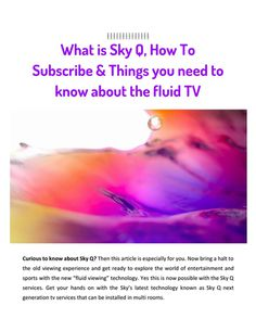 What is #SkyQ, How To Subscribe & Things you need to know about the #fluidviewing #TV