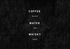 Staples #water #neat #black #whisky #coffee #tap