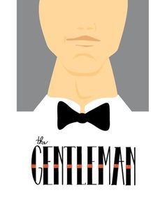 DESIGN- gentleman #illustration #gentleman #poster #typography