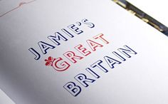 Penguin Books Ltd - Jamie's Great Britain - Interstate Associates - +44 (0)20 7313 7627 #interstate #design #book #jamieoliver #editorial #typography