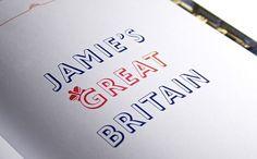Penguin Books Ltd - Jamie's Great Britain - Interstate Associates - +44 (0)20 7313 7627 #design #typography #book #editorial #interstate #